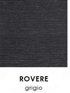 Rovere Grigio [+€20,00]