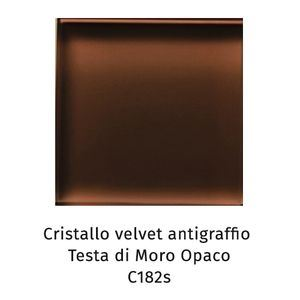 Cristallo Velvet antigraffio testa di moro opaco C182S [+€255,00]