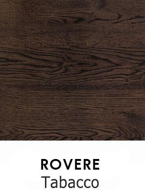 Rovere Tabacco [+€20,00]